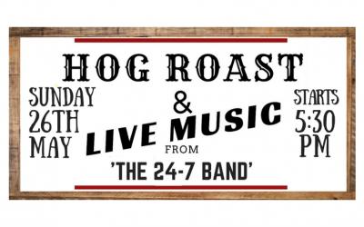 Hog Roast & Live Music! Sunday 26th May